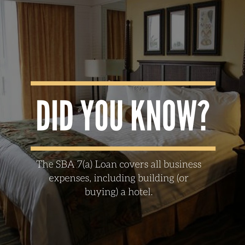 Did you know that the SBA 7(a) loan covers all business expenses, inlcuding building or buying a hotel?