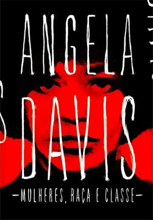 6)MULHERES, RAÇA E CLASSE – ANGELA DAVIS