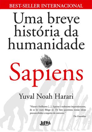 7)SAPIENS: UMA BREVE HISTÓRIA DA HUMANIDADE – YUVAL NOAH HARARI