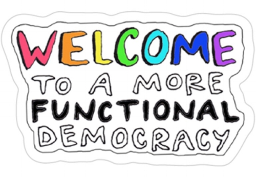 Welcome To A More Functional Democracy Sticker.jpg