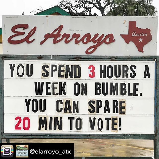 Loving this sign from @elarroyo_atx. Remember - early voting 🗳 lasts until November 2nd and Election Day is on November 6th.