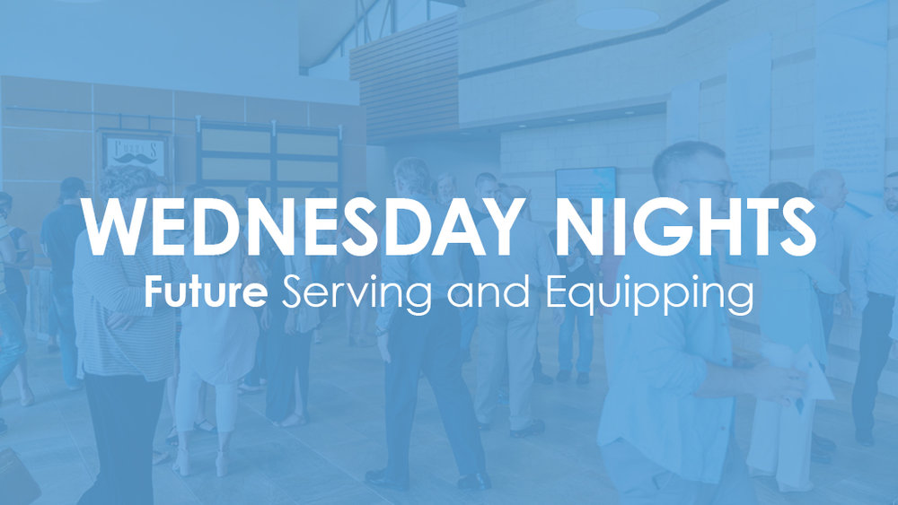 Have an idea for future equipping and serving opportunities on Wednesday Nights?