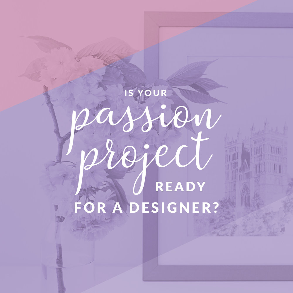 Unsure if your passion project is ready for a designer? - Take my free quiz to find out!
