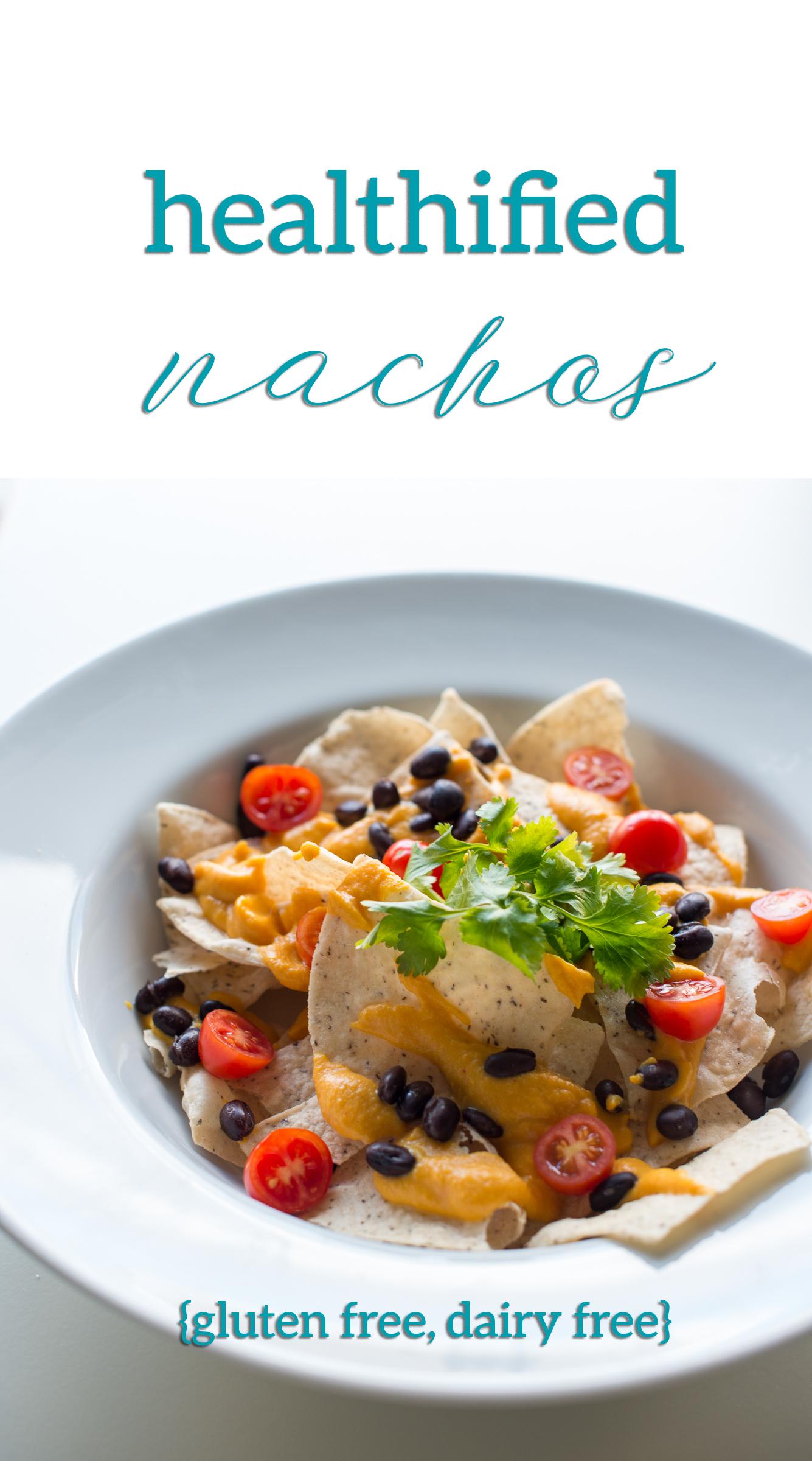 Healthified Nachos (gluten free, dairy free)