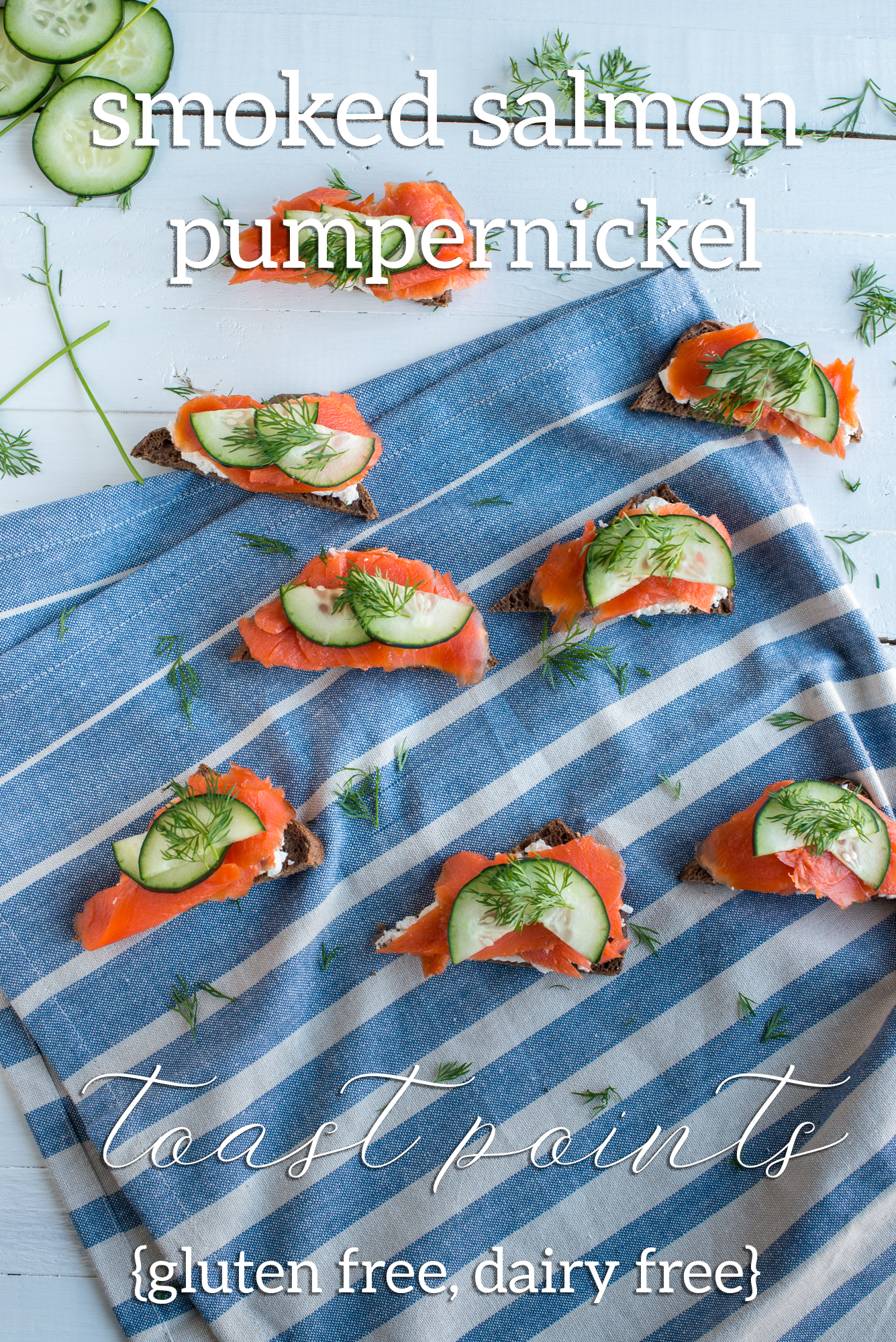 Smoked Salmon Pumpernickel Toast Points with Dairy Free Cream Cheese Spread, Cucumbers, and Dill. An