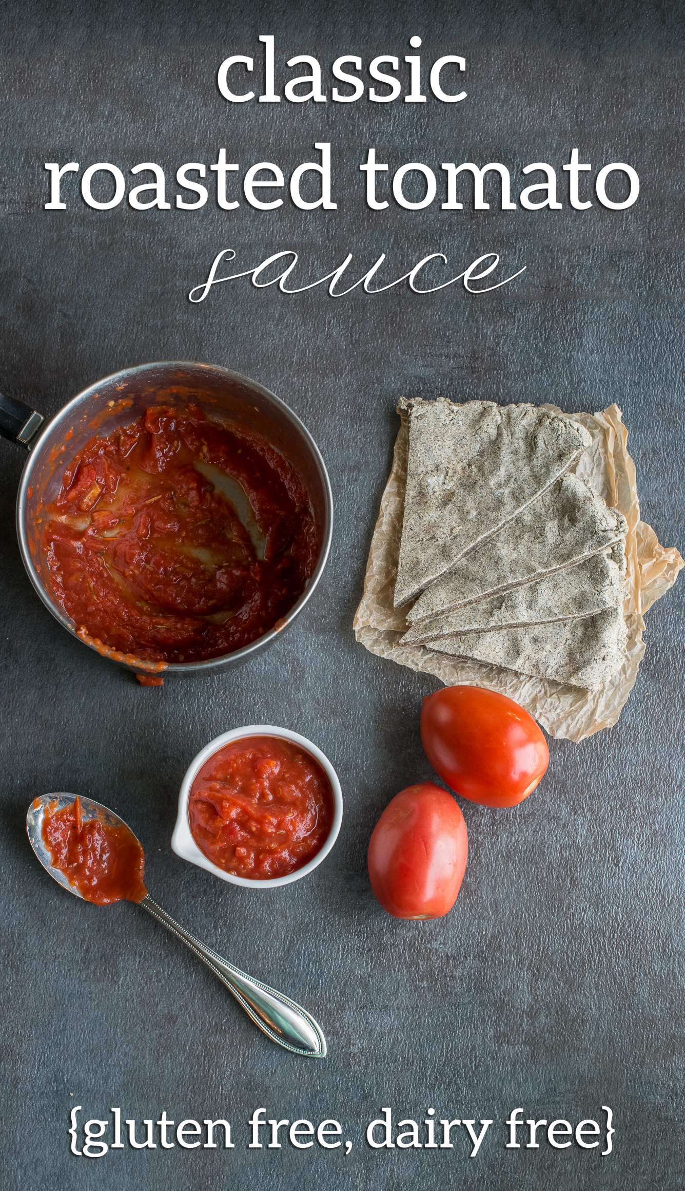 Classic Roasted Tomato Sauce (Gluten Free, Dairy Free)