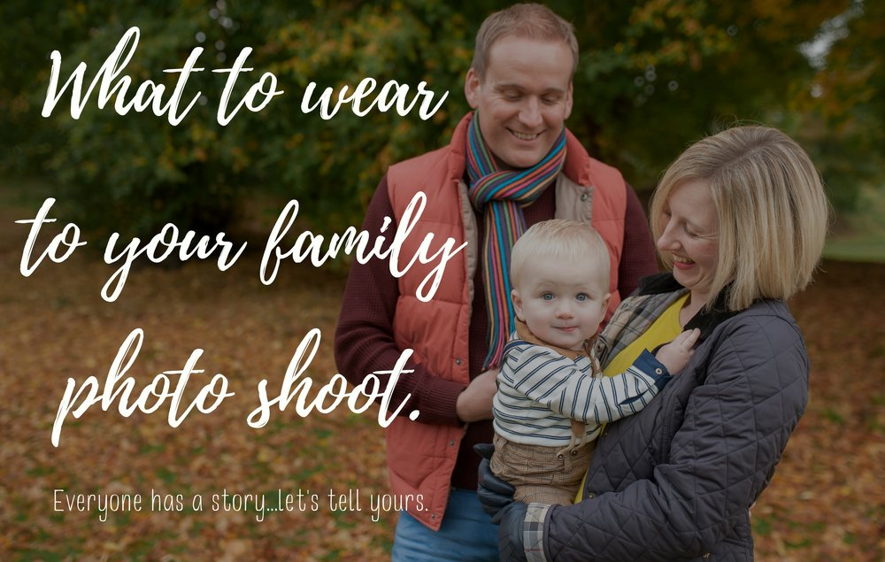 What to wear to your family photo shoot. .jpg
