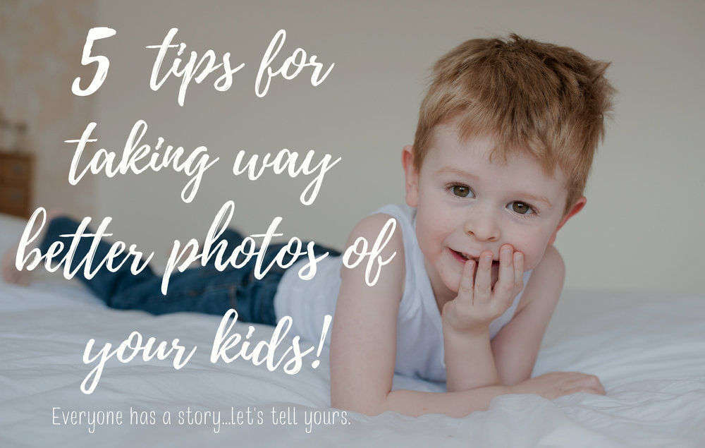 5 tips for taking way better photos of your kids!