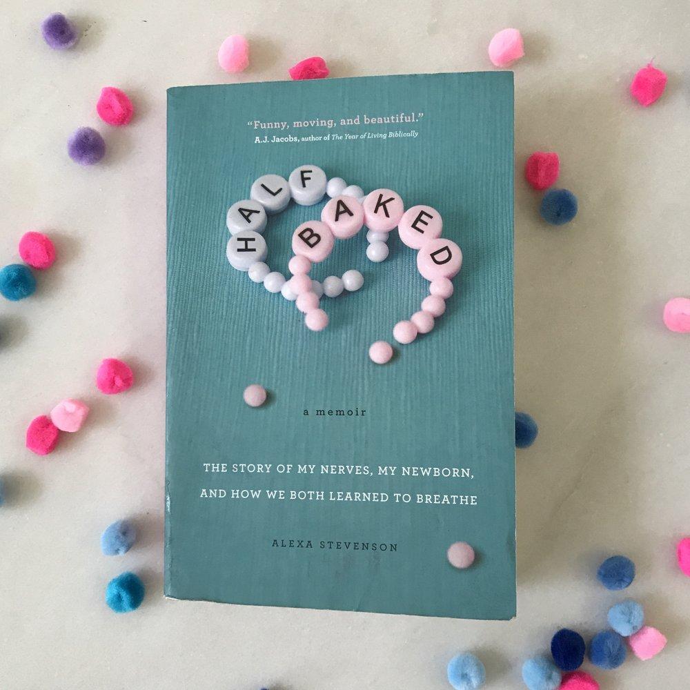 A review of preemie memoir Half Baked by Alexa Stevenson