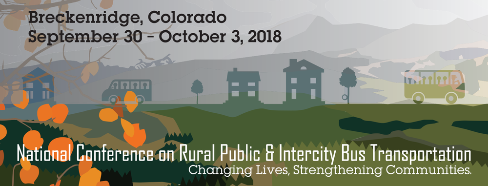 30 September 2018   The 23rd National Conference on Rural Public & Intercity Bus Transportation, Beaver Run Conference Center, Breckenridge, CO