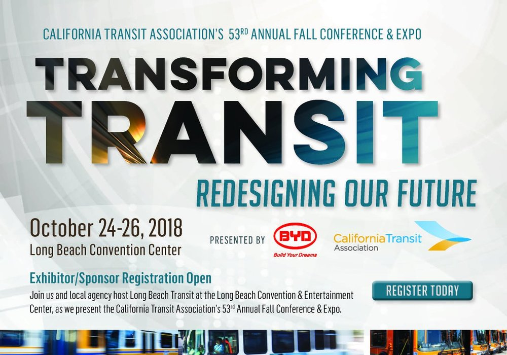 24 October 2018   California Transit Association Conference & Expo, Long Beach Convention & Entertainment Center, Long Beach, CA.