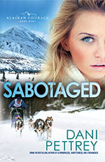 Sabotaged- Book 5 in the Alaskan Courage series  - by Dani Pettrey