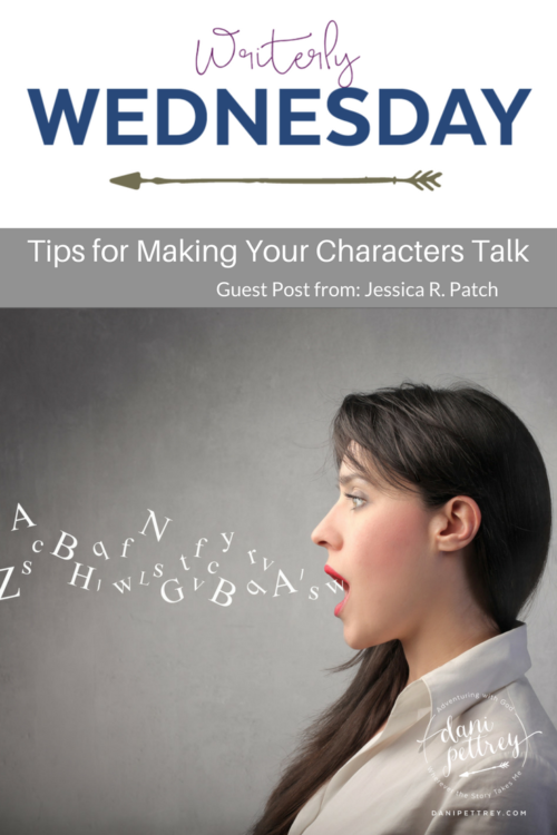 Tips for making your character to talk Jessica R. Patch