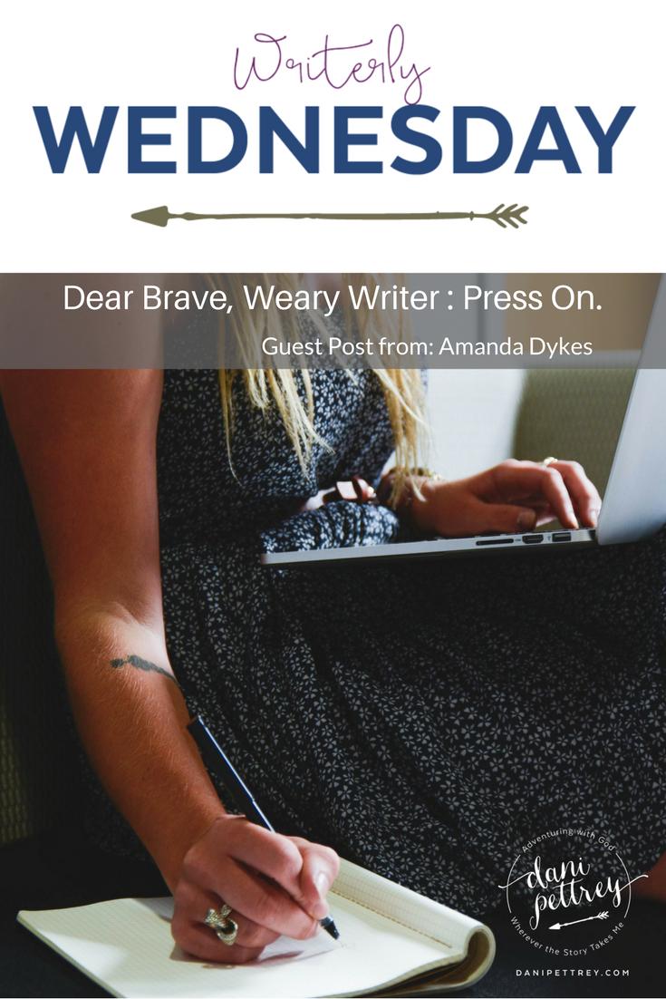 Amanda Dykes Dear Brave Weary Writer