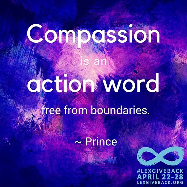 """""""Compassion is an action word free from boundaries."""" ~ Prince #MotivationMonday #LEXGIVEBACK #sharethelex"""