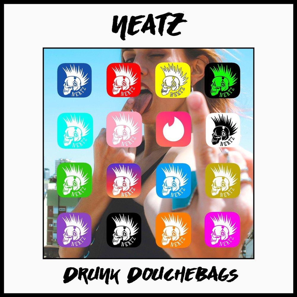 Click album to download! - DRUNK DOUCHEBAGS - NEATZ
