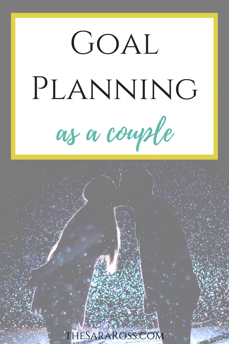 Goal planning as a couple. | www.thesaraross.com