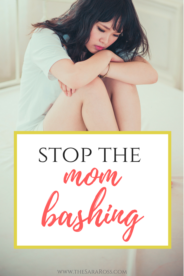 Stop the Mom Bashing | thesaraross.com