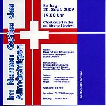 Bettagskonzert 2009 - 22 Fr. + 5 Fr. PortoBettag 2009 Chorkonzert in der Ref. Kirche BäretswilWerke: Messe mit dem Schweizerpsalm von Alberik Zwyssig und div. ChoräleLeitung Markus StuckiSingkreis Bäretswil BaumaCD bestellen