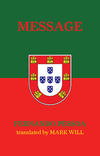 Although generally considered one of Portugal's greatest poets, Fernando António Nogueira Pessoa (1888-1935) published but one book in Portuguese in his lifetime. That book,  Message  (Portuguese  Mensagem ), the esoteric epic at which he labored sporadically for more than 20 years before finally publishing it in the year prior to his death, is undoubtedly essential to an understanding of Pessoa's poetic vision, yet it remains, at least in the English-speaking world, relatively unknown and unread. Mark Will, author of the epic poem  Of Letters and a Man: A , now offers to the public a new unabridged translation of Pessoa's forgotten modernist classic, in order to reintroduce listeners to a work which is as central to the Pessoan corpus as is the more celebrated, posthumously published  Book of Disquiet .