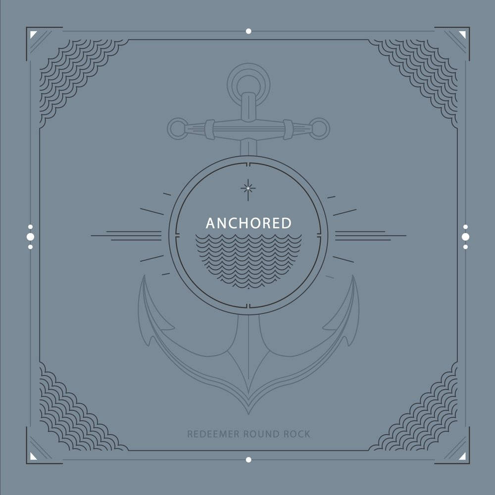 Anchored Album Art - Front - Final - Redeemer Round Rock.jpg