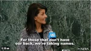 US ambassador to UN, Nikki Haley winning hearts and minds as only she can.....(where do they find them???) -