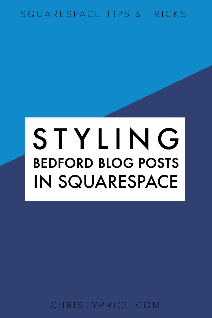 styling bedford blog posts in squarespace