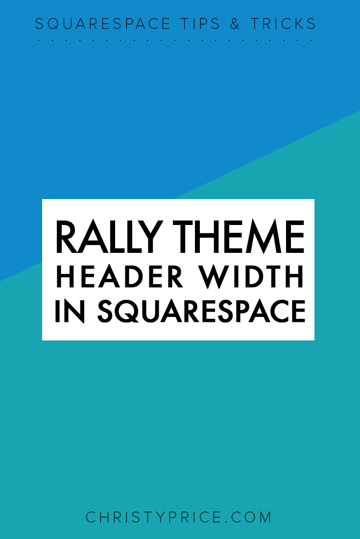How to Increase Header Width in the Rally Squarespace Template