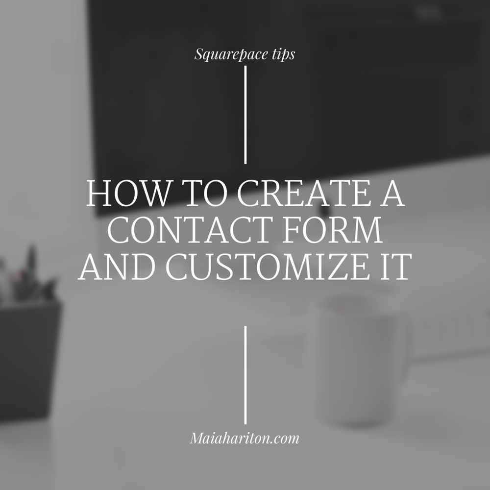 How to create a contact form and customize it on Squarespace