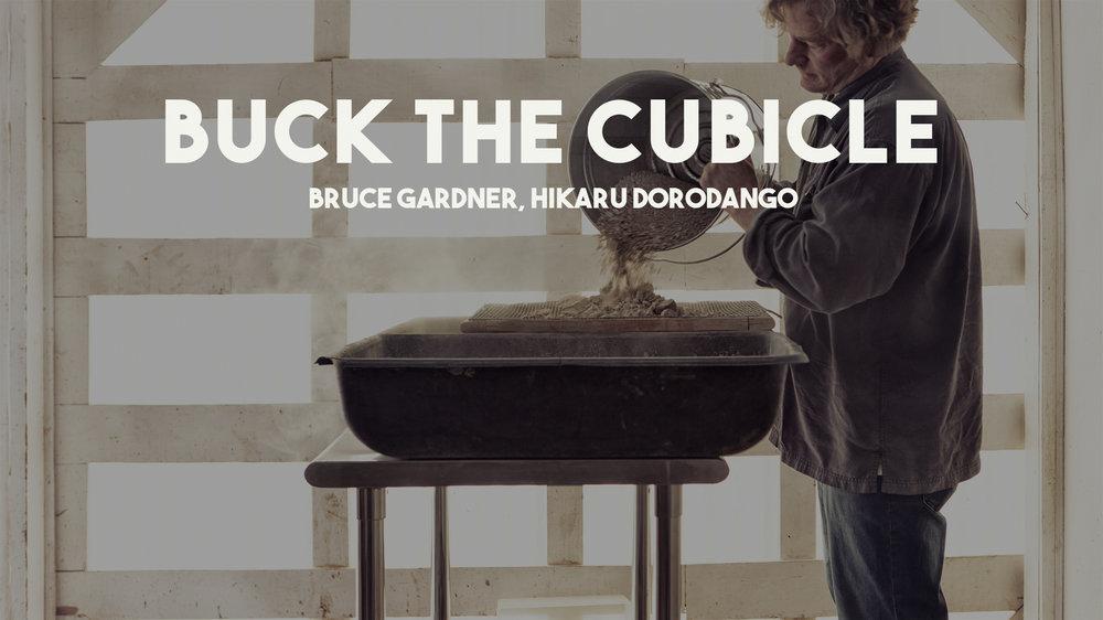 Buck The Cubicle | Hikaru Dorodango | P2 Photo + Video
