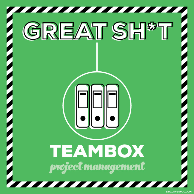 Great Sh*t- Teambox {via Linz Loves You}