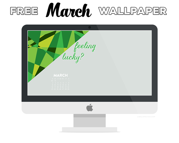 Free March Wallpaper via Linz Loves You