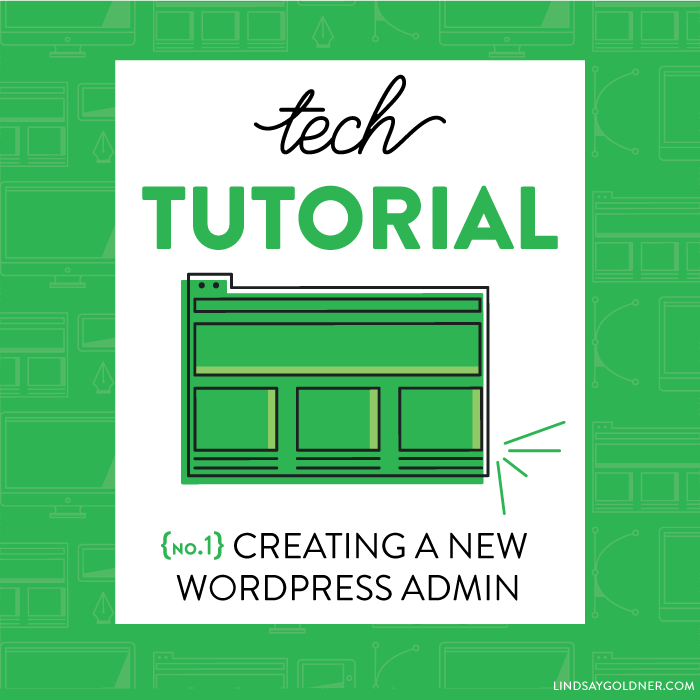 Tech tutorial 1: Creating a new Wordpress Admin