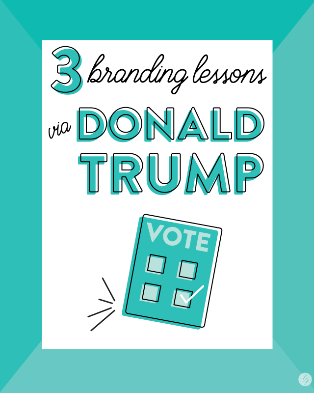 3 Branding Lessons to Learn from Donald Trump –– Lindsay Goldner Creative