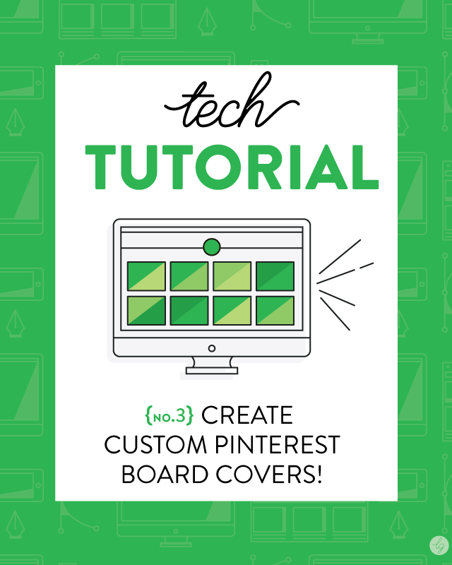 Tech Tutorial: Creating Custom Pinterest Board Covers – via Lindsay Goldner Creative
