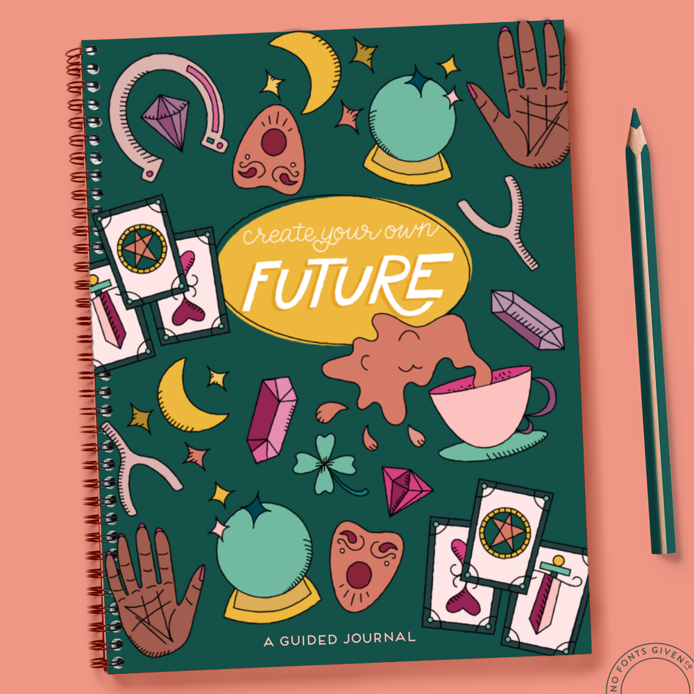 Create Your Own Future | No Fonts Given Co
