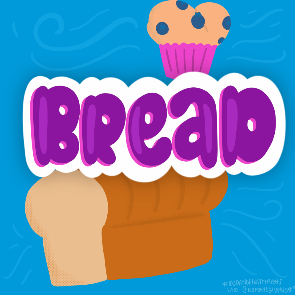 Bread #100daysoftastytreats illustration + lettering | No Fonts Given Co