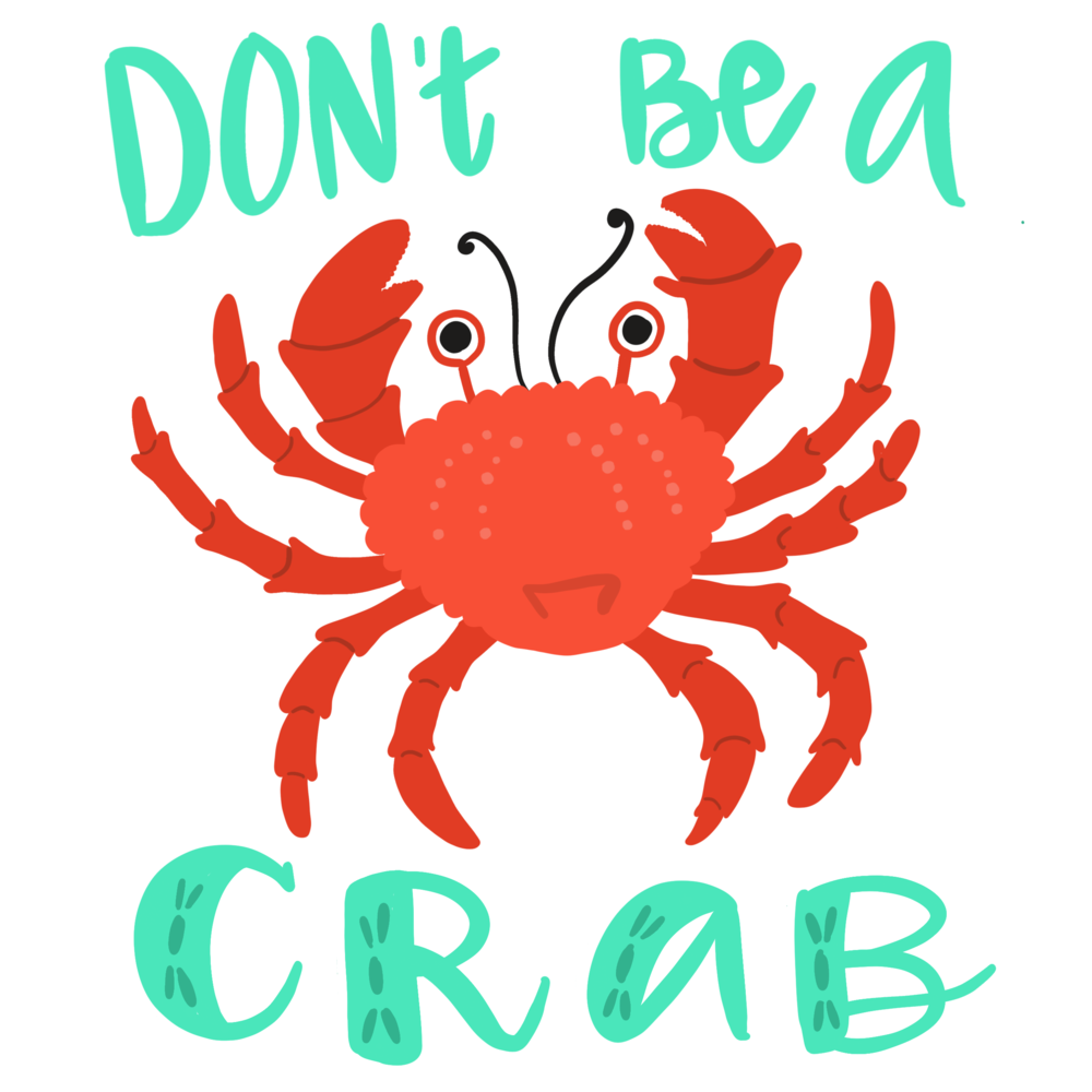 Don't be a Crab #100daysoftastytreats by Lindsay Goldner | No Fonts Given Co