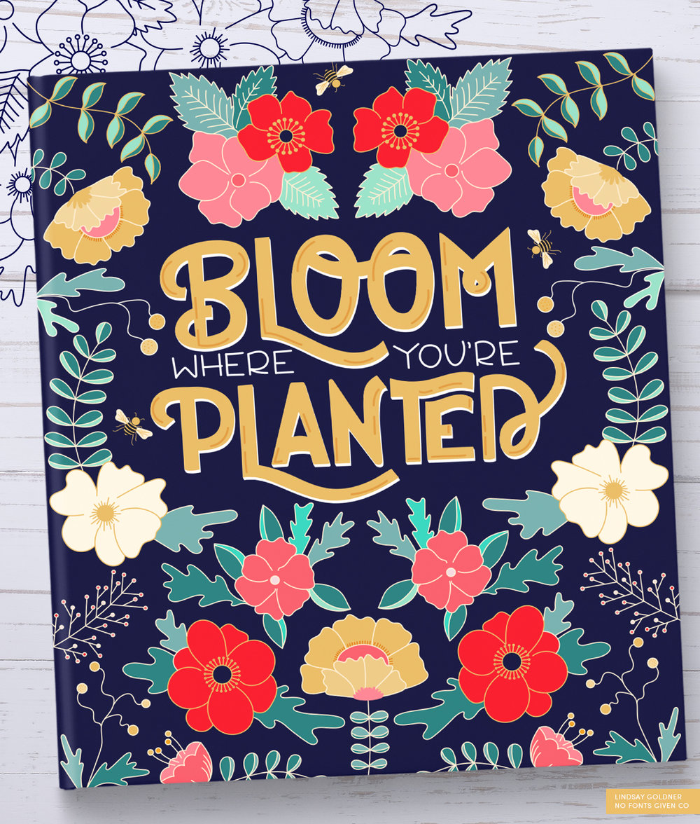 Bloom Where You're Planted - Cover - Lindsay Goldner | No Fonts Given Co