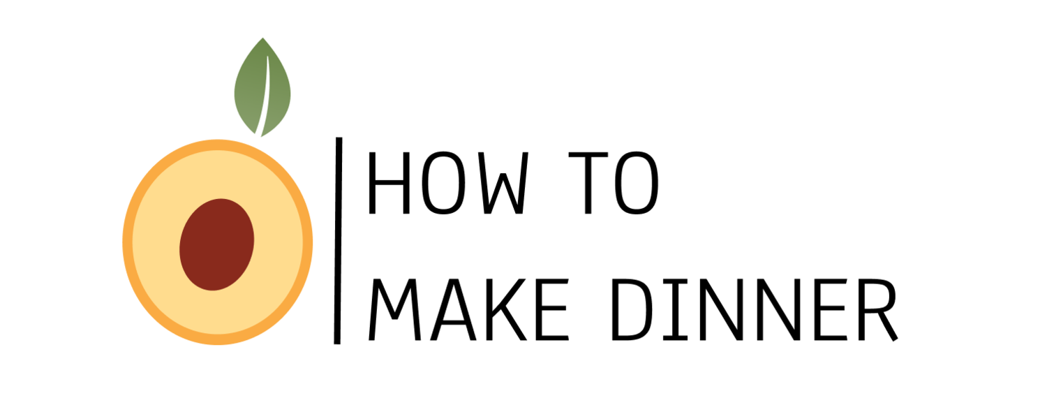 How To Make Dinner