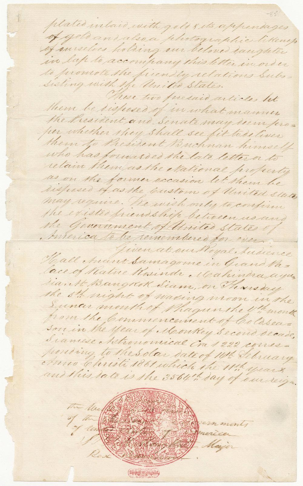 Letter from King Mongkut to President James Buchanan (excerpt), 1861 Courtesy of the National Archives and Records Administration, General Records of the United States Government; 6923530  พระราชสาส์นในพระบาทสมเด็จพระจอมเกล้าเจ้าอยู่หัว พระราชทานแก่ประธานาธิบดีเจมส์ บูแคนัน (ตัดมาบางส่วน) พ.ศ. ๒๔๐๔ ได้รับความอนุเคราะห์จากแผนกบันทึกทั่วไปของรัฐบาลสหรัฐอเมริกา องค์การบริหารจดหมายเหตุและบันทึกแห่งชาติ; 6923530