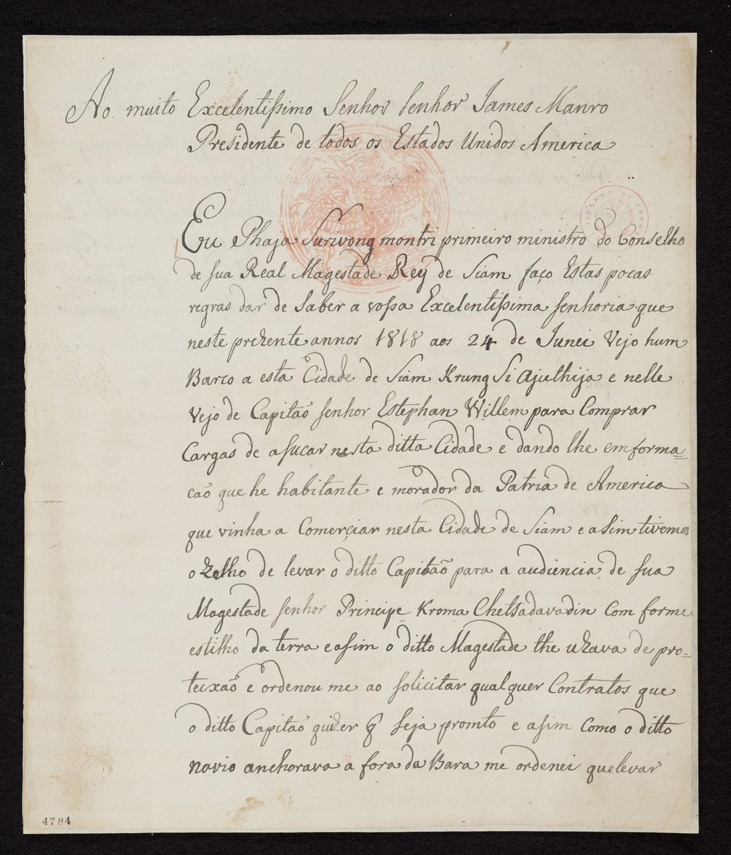 Letter from Phraya Suriyawong Montri (Dit Bunnag) to President James Monroe, 1818 Courtesy of the Library of Congress, Manuscript Division; James Monroe Papers Series I. Collection Doc No 4784-4785  จดหมายจากพระยาสุริยวงศ์มนตรี (ดิศ บุนนาค) ถึงประธานาธิบดีเจมส์ มอนโร พ.ศ. ๒๓๖๑ ได้รับความอนุเคราะห์จากแผนกเอกสารโบราณ หอสมุดรัฐสภาสหรัฐอเมริกา; James Monroe Papers Series I. เอกสารเลขที่ 4784-4785