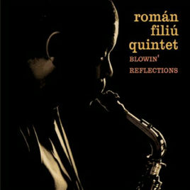 BLOWIN' REFLECTIONS · Román Filiú Quintet · 2006.jpg