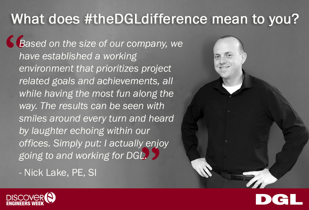 "Nick Lake, PE, SI joined DGL in 2006 and has served in construction inspection roles with extensive experience in bridge inspection, load rating and design. We asked Nick what  #theDGLdifference  means to him and he said, ""Based on the size of our company, we have established a working environment that prioritizes project related goals and achievements, all while having the most fun along the way. The results can be seen with smiles around every turn and heard by laughter echoing within our office. Simply put: I actually enjoy going to and working for DGL."""