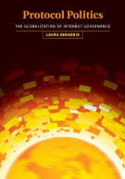 Protocol Politics: The Globalization of Internet Governance    Laura DeNardis. The MIT Press, 2009.