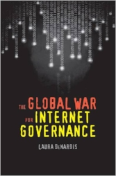 The Global War for Internet Governance    Laura DeNardis. Yale University Press, 2015.