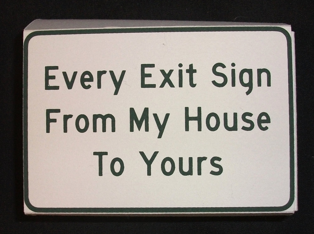 Lindsey Felice and Ryan Serafin,  Every Exit Sign from My House to Yours,  screanprint on Arches 88 and Rives BFK, 2012, Cleaveland, OH