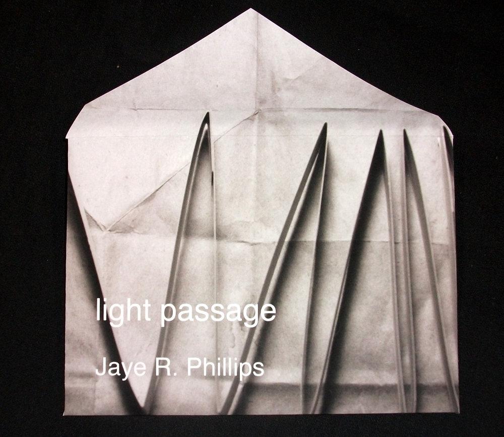 Light Passage, Jaye R. Phillips, Book: Offset Lithography, Massachusetts, 2009