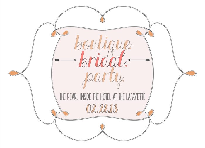 Bridal Party Event on 2/28/13 at the Hotel Lafayette