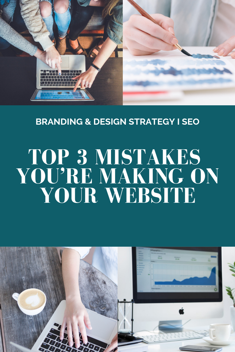 Top 3 Mistakes You're Making on Your Website l Heart & Vine Creative l Cutting Edge Collective